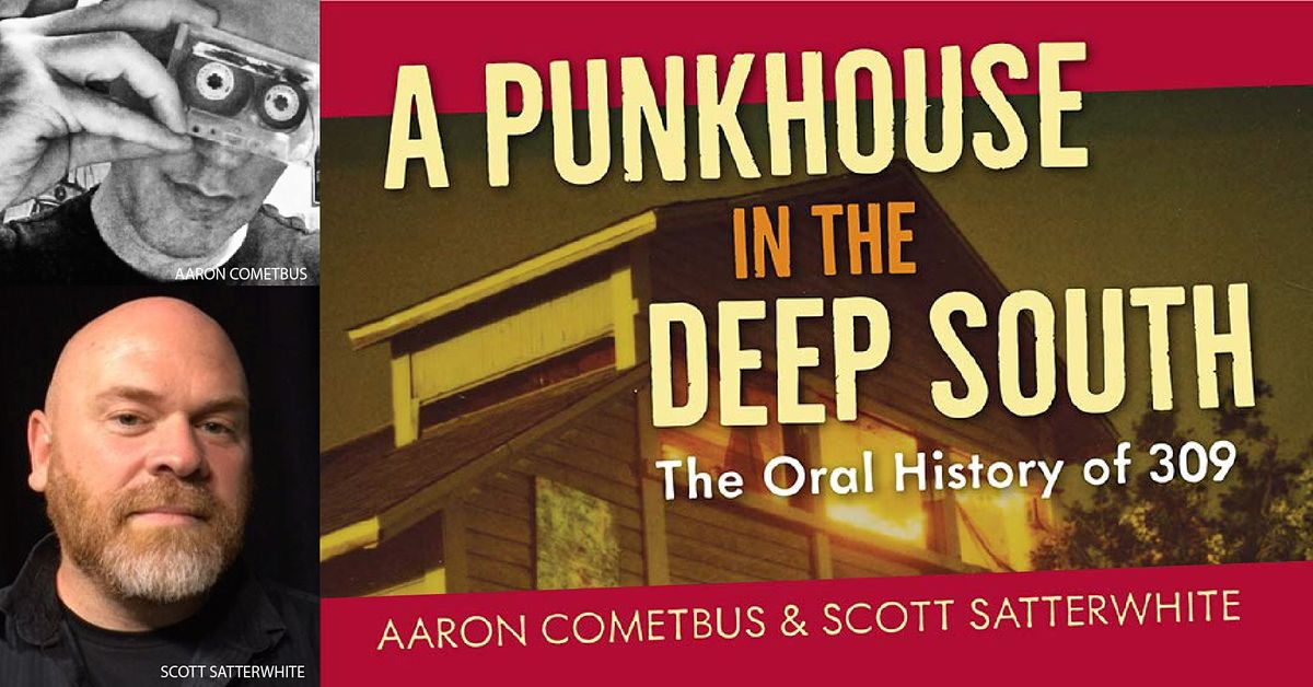 'A Punkhouse in the Deep South' w\/ Aaron Cometbus & Scott Satterwhite