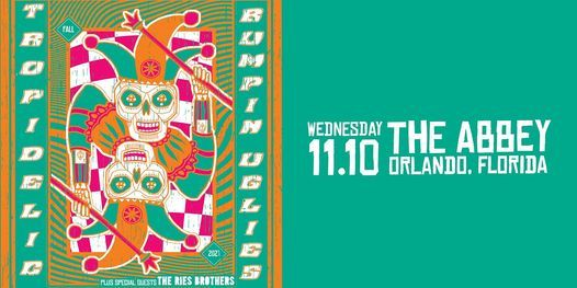 TROPIDELIC &  BUMPIN UGLIES w\/ The Ries Brothers  - Orlando