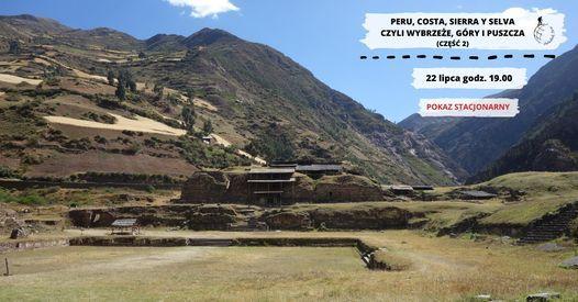 Peru, costa, sierra y selva czyli wybrze\u017ce, g\u00f3ry i puszcza (cz\u0119\u015b\u0107 druga)