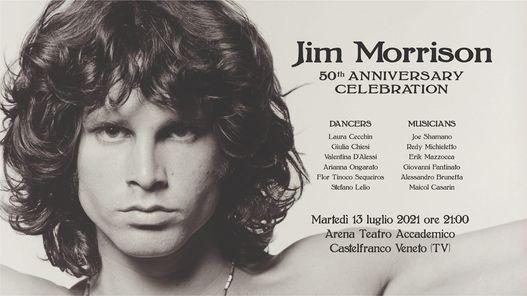 JIM MORRISON 50\u00b0 ANNIVERSARY CELEBRATION @ Arena Teatro Accademico