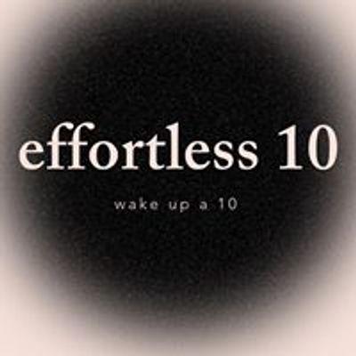 Effortless 10