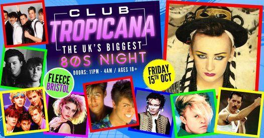 Club Tropicana - The UK's Biggest 80s Night! at The Fleece, Bristol 15\/10\/21