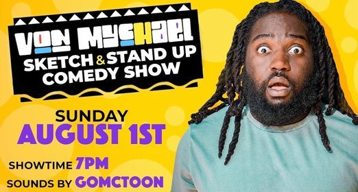 Von Mychael Sketch And Stand Up Comedy Show