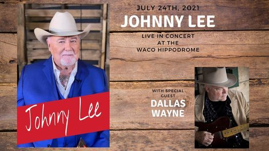 Johnny Lee - Live in concert (With Dallas Wayne opening)
