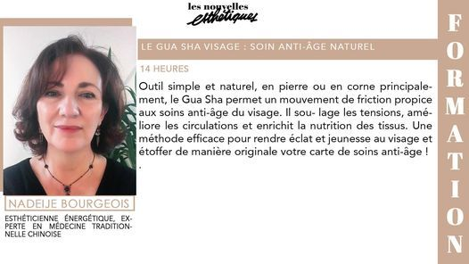 Formation > Le Gua Sha visage : soin anti-\u00e2ge naturel - 18 & 19 oct 2021 - Paris - Nadeije Bourgeois