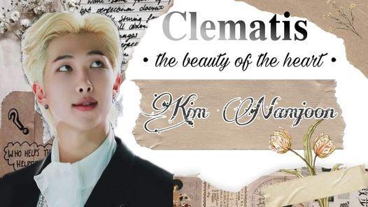 \u2022Clematis\u2022|The beauty of the heart |Namjoon