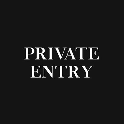 PRIVATE ENTRY