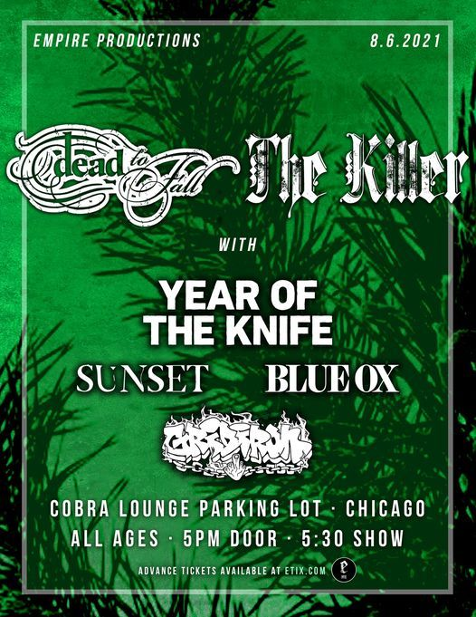 DEAD TO FALL & THE KILLER w\/Year of the Knife, Sunset, Blue Ox, and Gridiron at Cobra Lounge Lot