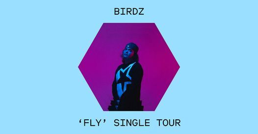 Birdz 'Fly' Single Tour supported by Marlon and Rulla (NEW DATE)