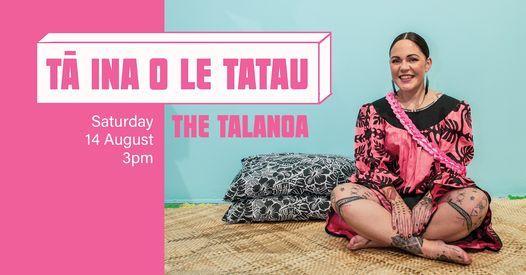T\u0101 ina o le Tatau + Talanoa