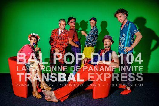 BAL POP DU 104 \/ LA B\u00c2RONNE DE PANAME invite TRANSBAL EXPRESS