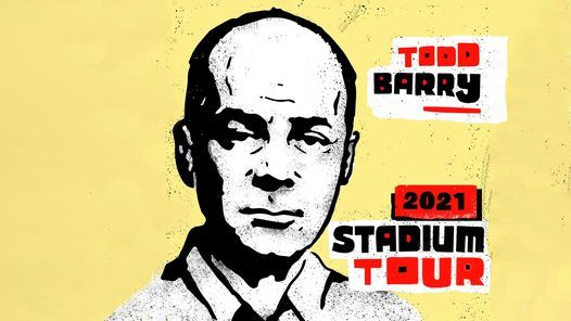 Todd Barry \u2013 Stadium Tour 2021