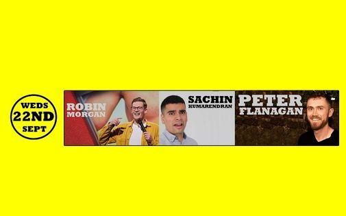 FAT PENGUIN COMEDY CLUB PRESENTS: ROBIN MORGAN \/ PETER FLANAGAN \/ SACHIN KUMARENDRAN