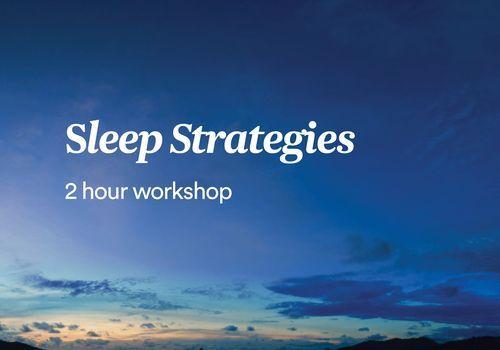 Sleep Strategies Workshop