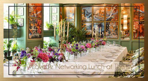 Birmingham Executive #LoveBiz Networking\u00ae Lunch at The Ivy