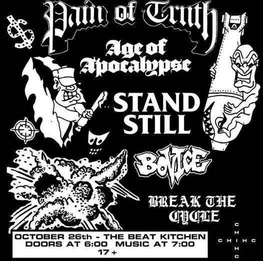 Pain of Truth \/ Age of Apocalypse \/ Stand Still \/ Bovice \/ Break The Cycle  at Beat Kitchen