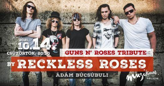 Guns N\u2019 Roses Tribute by Reckless Roses \u00b7 \u00c1d\u00e1m b\u00facs\u00fabuli <3 Muzikum \/\/ okt\u00f3ber 14.
