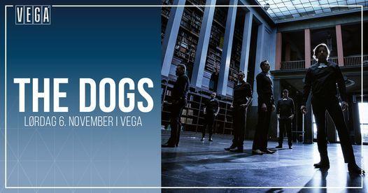 The Dogs [support: De Forbandede] - VEGA
