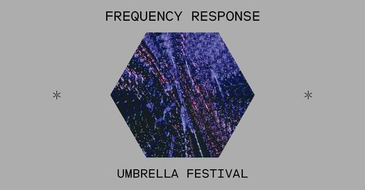 Frequency Response (NEW DATE)