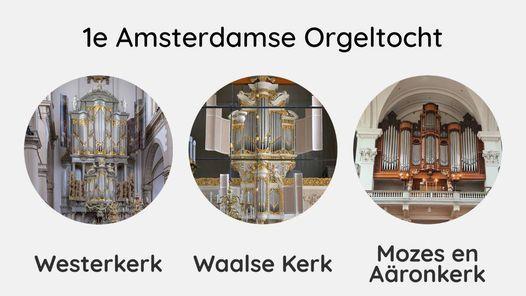 Amsterdamse Orgeltocht - Westerkerk - Waalse Kerk - Mozes en A\u00e4ronkerk