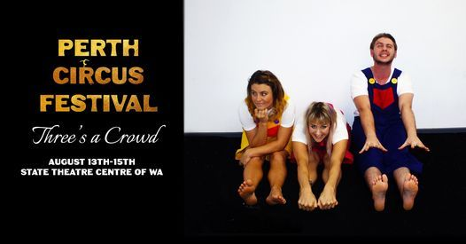 Three Is A Crowd - Perth Circus Festival 2021