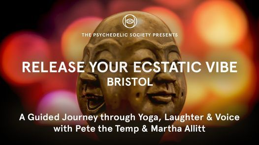 BRISTOL - Release Your Ecstatic Vibe Machine: Yoga, Laughter & Voice with Pete the Temp & Martha All