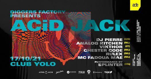 Diggers Factory presents : ADE ACID JACK w\/ DJ Pierre