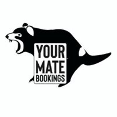 YOUR MATE Bookings