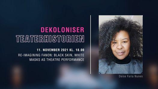 Deise Faria Nunes: Re-imagining Fanon \u2013 Black Skin, White Masks as theatre performance