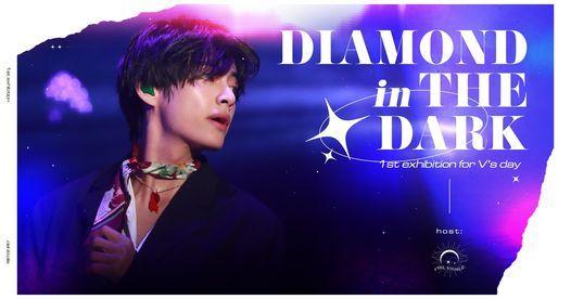 HCM - Diamond in the Dark   1st Exhibition for V