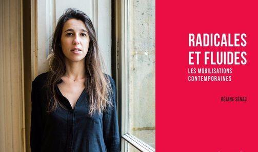 Radicales et Fluides. Les mobilisations contemporaines contre les injustices.