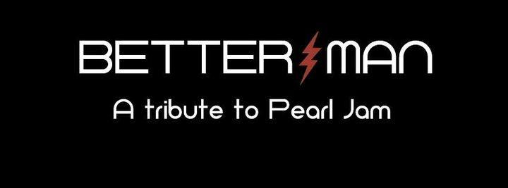 Betterman - Pearl jam tribute