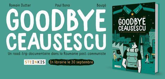 Romain Dutter & Bouq\u00e9 \/ Goodbye Ceausescu \/ Steinkis \/ Lancement
