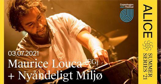 ALICE Summer Series: Maurice Louca (EG) + Ny\u00e5ndeligt Milj\u00f8\/ Copenhagen Jazz Festival