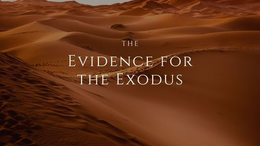 The Evidence for the Exodus