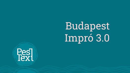 PesText \/\/ Budapest Impr\u00f3 3.0