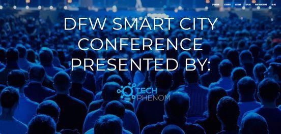 DFW CitySmart Conference - A Smart City Tech Ecosystem Summit