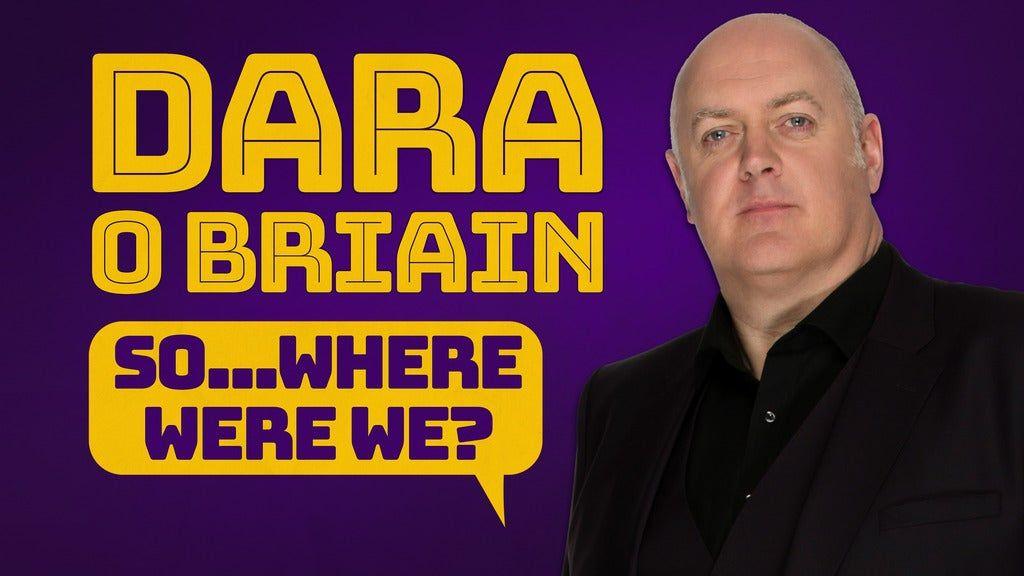 Dara O'Briain - So... Where Were We?