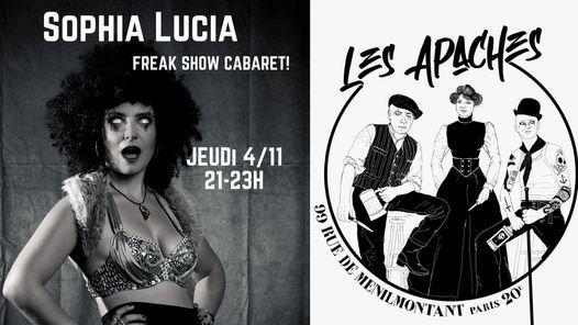 Sophia Lucia Presents: 'Freak Show Cabaret!' Aux Apaches!