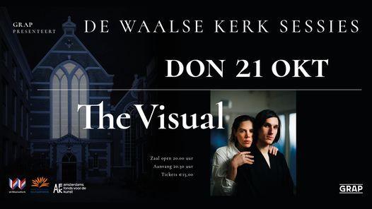 The Visual - De Waalse Kerk Sessies