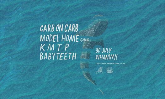 Carb On Carb, Model Home, K M T P & Babyteeth at Whammy Bar