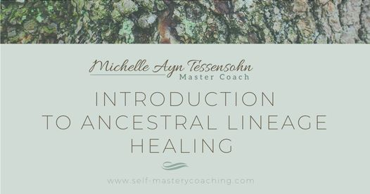Introduction to Ancestral Lineage Healing