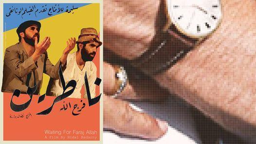 \u201cWhen Things Occur\u201d by Oraib Toukan and \u201cWaiting for Faraj Allah\u201d by Nidal Badarny (Palestine)