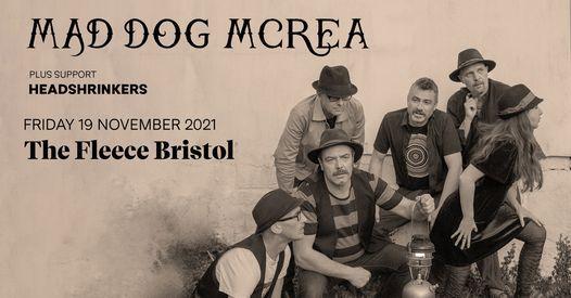 Mad Dog Mcrea + Headshrinkers at The Fleece, Bristol (Fri 19th Nov 2021)