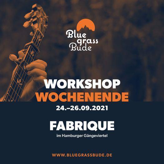 "[Neuer Termin!] BLUEGRASS BUDE | Workshop im September 2021 | Hamburg: ""Fabrique"" (G\u00e4ngeviertel)"