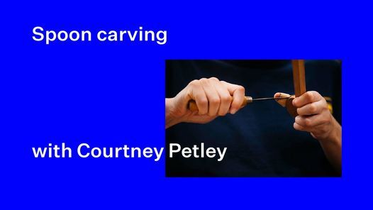 Spoon carving with Courtney Petley