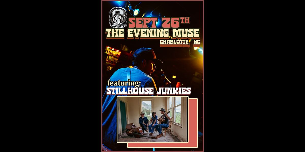 Sam on Sunday with featured guests Stillhouse Junkies