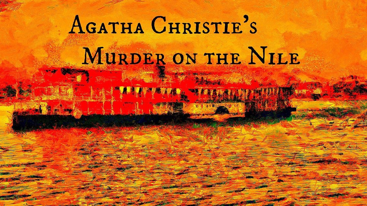 Agatha Christie's M**der on the Nile - Saturday, November 20th @ 9PM - Cast