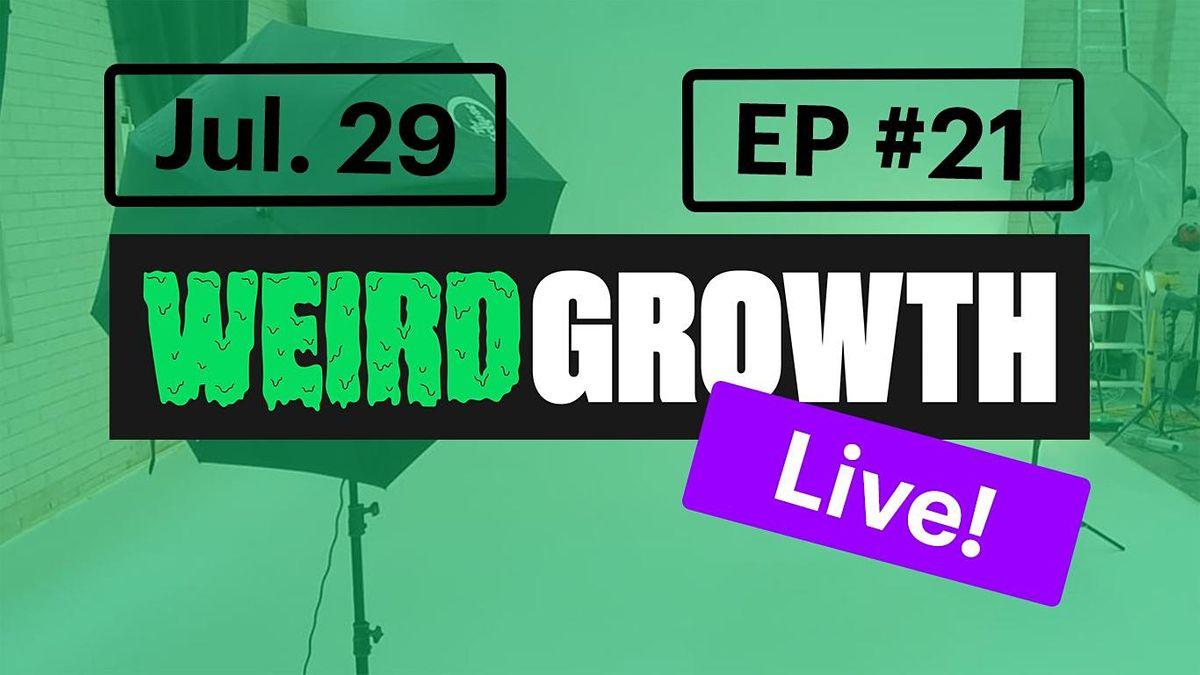 Weird Growth Live!