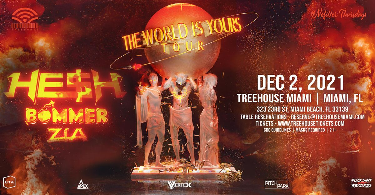 HE$H, BOMMER & ZIA: THE WORLD IS YOURS TOUR @ Treehouse Miami